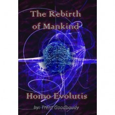 The Rebirth of Mankind - Homo Evolutis (Paperback edition)