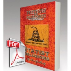 FREEDOM from GOVERNMENT: Statist Delusions (.PDF EBOOK)
